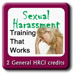 Sexual Harassment Training that Works - General Edition