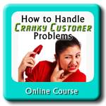 How to Handle Cranky Customer Problems