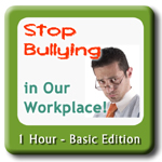 text - stop bullying in our workplace basic edition