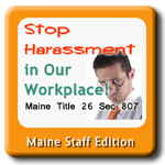 Stop Harassment Maine Title 26 Staff Training